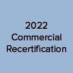 2022 Commercial Recert